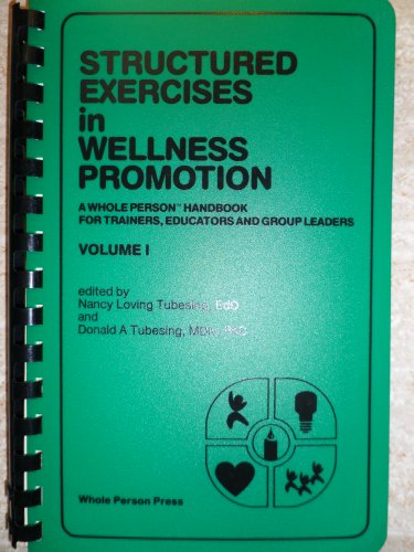 9780938586029: Structured Exercises in Wellness Promotion, Vol. 1: A Whole Person Handbook for Trainers, Educators, and Group Leaders