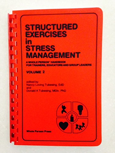9780938586036: Structured Exercises in Stress Management, Volume 2: A Whole Person Handbook for Trainers, Educators, and Group Leaders