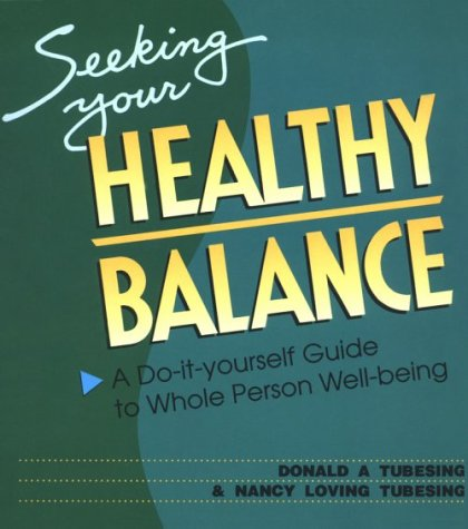 9780938586456: Seeking Your Healthy Balance: A Do-It-Yourself Guide to Whole Person Well-Being (Workshop in a Book)