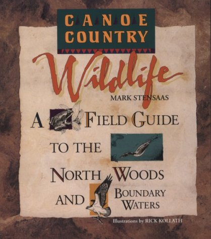 9780938586654: Canoe Country Wildlife: A Field Guide to the North Woods and Boundary Waters