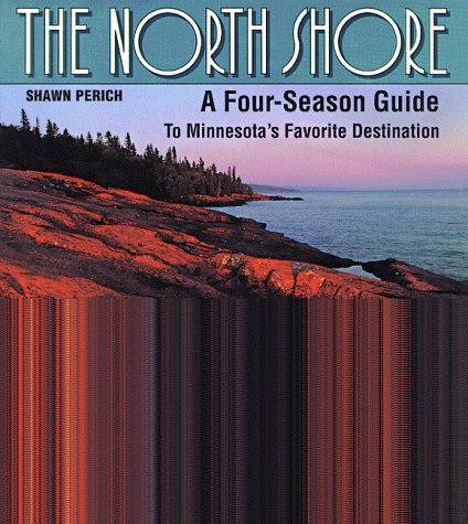 9780938586678: The North Shore: A Four-Season Guide to Minnesota's Favorite Destination