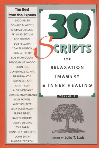 30 Scripts for Relaxation, Imagery and Inner Healing, Vol. 1: Julie Lusk