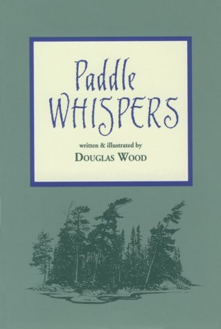 Paddle Whispers (0938586734) by Douglas Wood