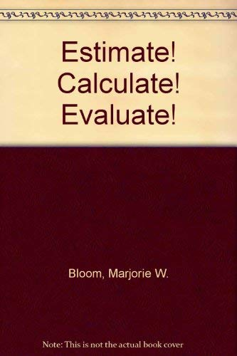 Estimate Calculate Evaluate Calculator Activities for the Middle Grades: M. Bloom