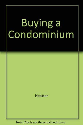 Buying a Condominium: Heatter