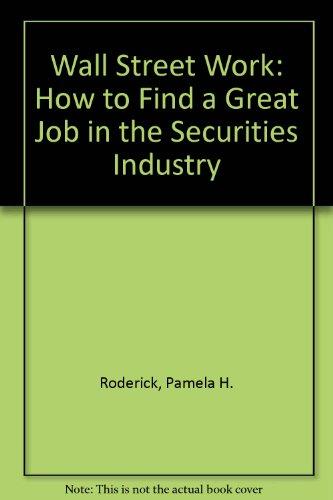 Wall Street Work: How to Find a: Roderick, Pamela H.