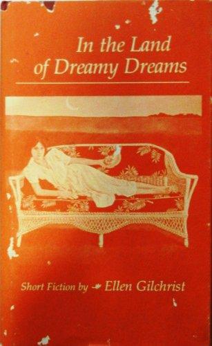 In the Land of Dreamy Dreams: Ellen Gilchrist