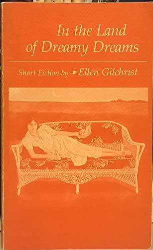 In the Land of Dreamy Dreams Short: Gilchrist, Ellen