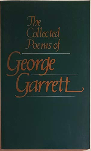 9780938626244: The Collected Poems of George Garrett