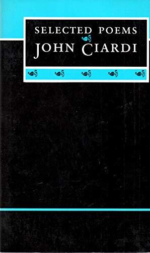 Selected Poems: John Ciardi