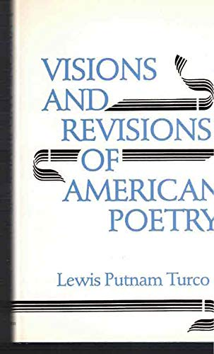 Visions And Revisions Of American Poetry: Turco , Lewis Putnam