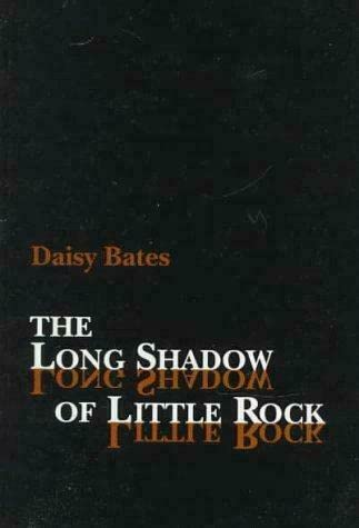 Long Shadow of Little Rock (The University: Bates, Daisy
