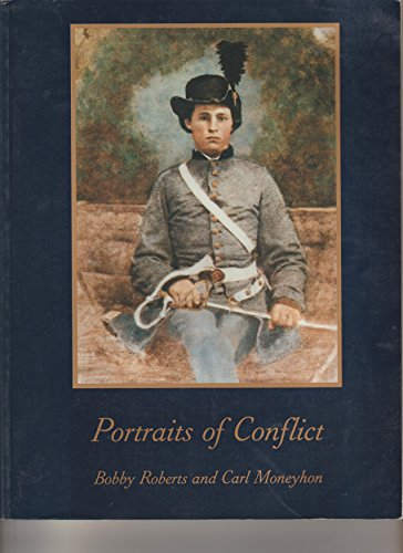 9780938626848: Portraits of Conflict: A Photographic History of Arkansas in the Civil War