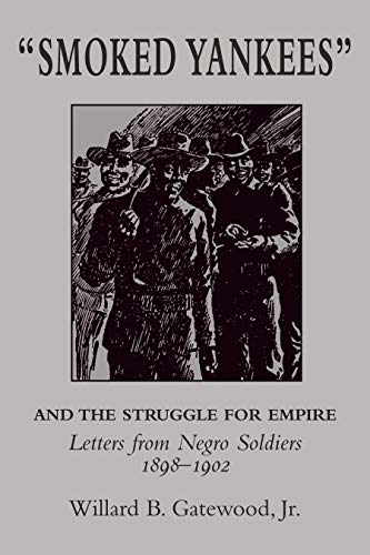 9780938626886: Smoked Yankees: Letters from Negro Soldiers, 1898-1902 (University of Arkansas Press Reprint Series)