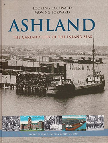 Looking Backward Moving Forward Ashland the Garland: Jane S. Smith