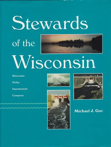 9780938627197: Stewards of the Wisconsin: Wisconsin Valley Improvement Company