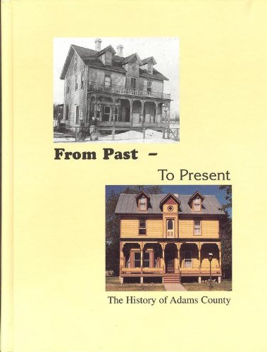 9780938627463: From Past to Present: The History of Adams County