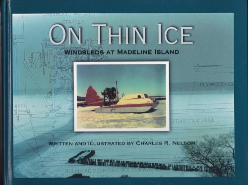 On Thin Ice: Windsleds at Madeline Island (9780938627494) by Charles R. Nelson