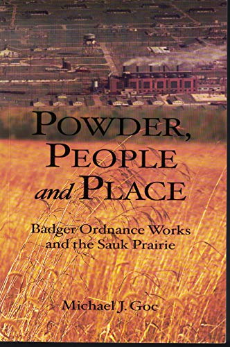 9780938627562: Powder, People and Place: Badger Ordnance Works and the Sauk Prairie