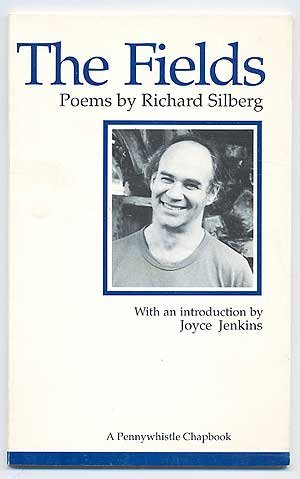 The Fields (A Pennywhistle Chapbook): Richard Silberg