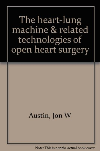 9780938633006: The heart-lung machine & related technologies of open heart surgery