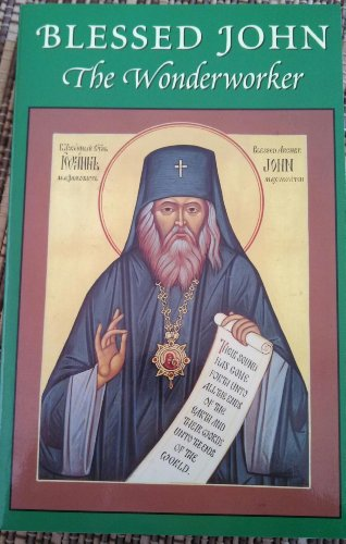 9780938635017: Blessed John the Wonderworker: A Preliminary Account of the Life and Miracles of Archbishop John Maximovitch