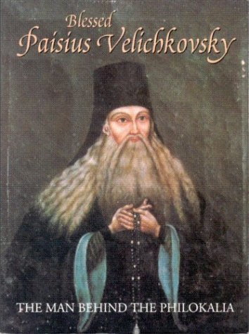 9780938635130: Blessed Paisius Velichkovsky: The Man Behind the Philokalia