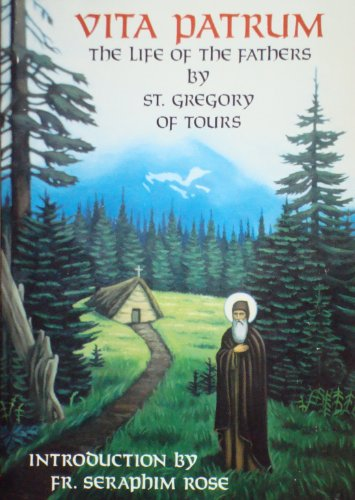 Vita Patrum: The Life of the Fathers: St. Gregory of Tours