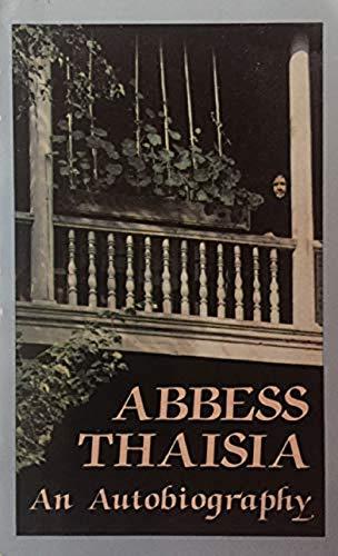 Abbess Thaisia of Leushino: An Autobiography of a Spiritual Daughter of St. John of Kronstadt: ...