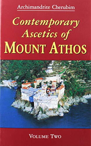 Contemporary Ascetics of Mount Athos: Archimandrite Ioannicius; Archimandrite