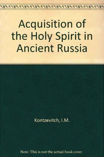 9780938635734: The Acquisition of the Holy Spirit: Orthodox Ascetic Theology, Vol. I