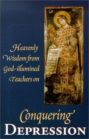 Conquering Depression: Heavenly Wisdom from God Illumined Teachers: St. Herman of Alaska ...