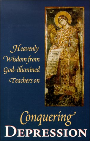 Conquering Depression : Heavenly Wisdom from God: St. Herman Press