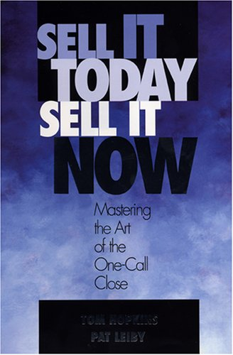 9780938636502: Sell It Today, Sell It Now: Mastering the Art of the One-Call Close