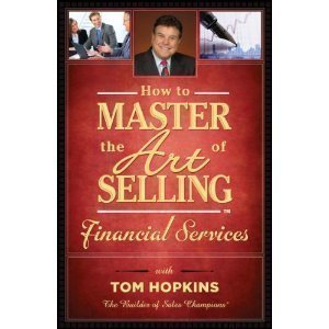 9780938636540: How to Master the Art of Selling Financial Services