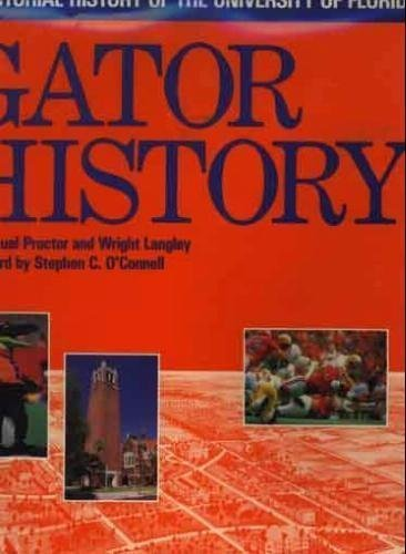 9780938637004: Gator History: A Pictorial History of the University of Florida (South Star Series : Famous Universities of the Usa, No 1)
