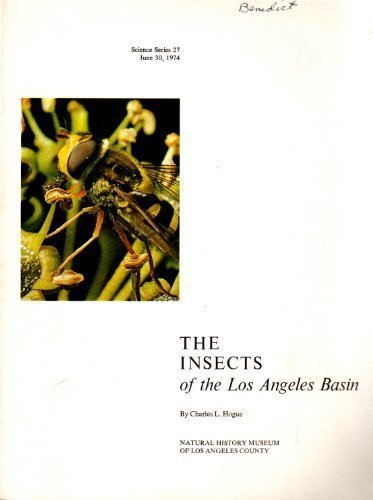 Insects of the Los Angeles Basin: Hogue, Charles L.