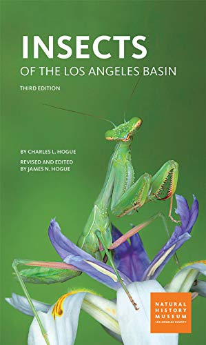 Insects Of The Los Angeles Basin: Hogue, Charles/ Hogue,