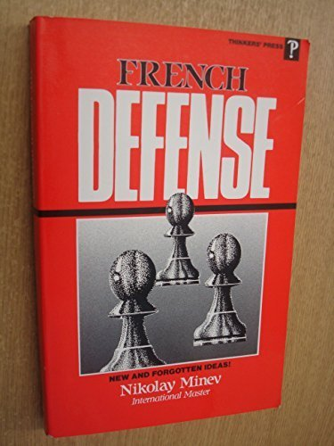 French Defense (New and Forgotten Ideas) (093865036X) by Nikolay Minev