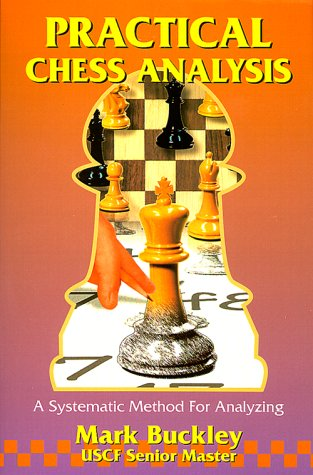 9780938650881: Practical Chess Analysis: A Systematic Method for Analyzing