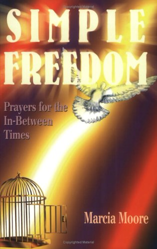 9780938650935: Simple Freedom: Prayers for the In-Between Times