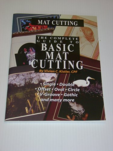 9780938655459: The Complete Guide to basic Mat Cutting