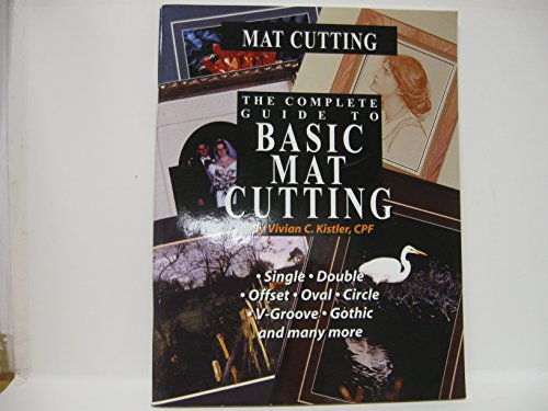 9780938655718: The Complete Guide to Basic Mat Cutting