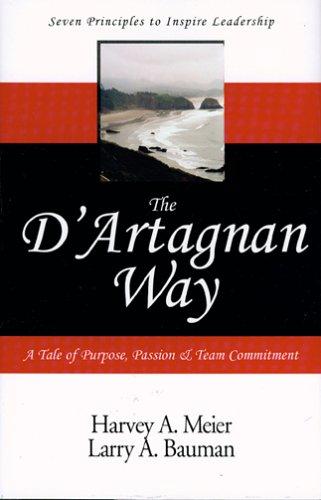 9780938655787: The D'Artagnan Way: Seven Principles to Inspire Leadership