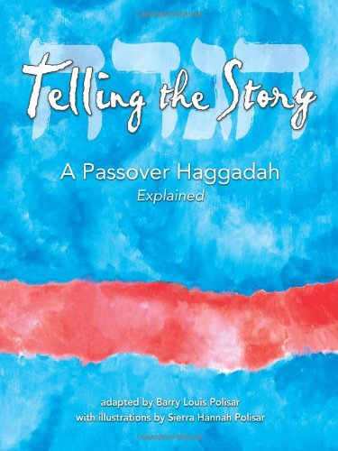 9780938663515: Telling the Story: A Passover Haggadah Explained