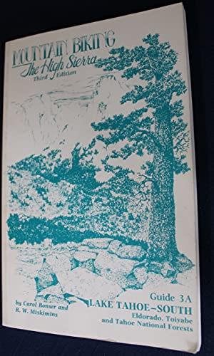 9780938665274: Mountain Biking the High Sierra: Lake Tahoe--South, Eldorado, Toiyabe, and Tahoe National Forests