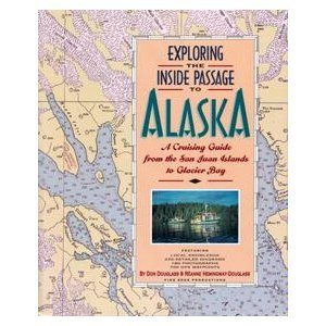 9780938665335: Exploring the Inside Passage to Alaska: A Cruising Guide from the San Juan Islands to Glacier Bay