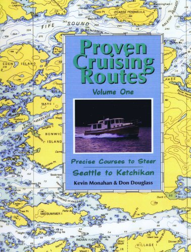 9780938665496: Proven Cruising Routes: Precise Courses to Steer : Seattle to Ketchikan