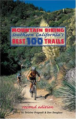 Mountain Biking Southern California's Best 100 Trails: Delaine Fragnoli
