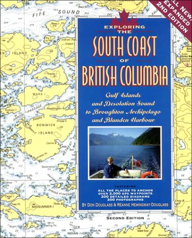 9780938665625: Exploring the South Coast of British Columbia: Gulf Islands and Desolation Sound to Broughton Archipelago and Blunden Harbour, 2nd Ed.